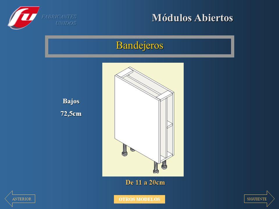 Módulos Abiertos Bandejeros De 11 a 20cm Bajos72,5cm SIGUIENTEANTERIOR OTROS MODELOS