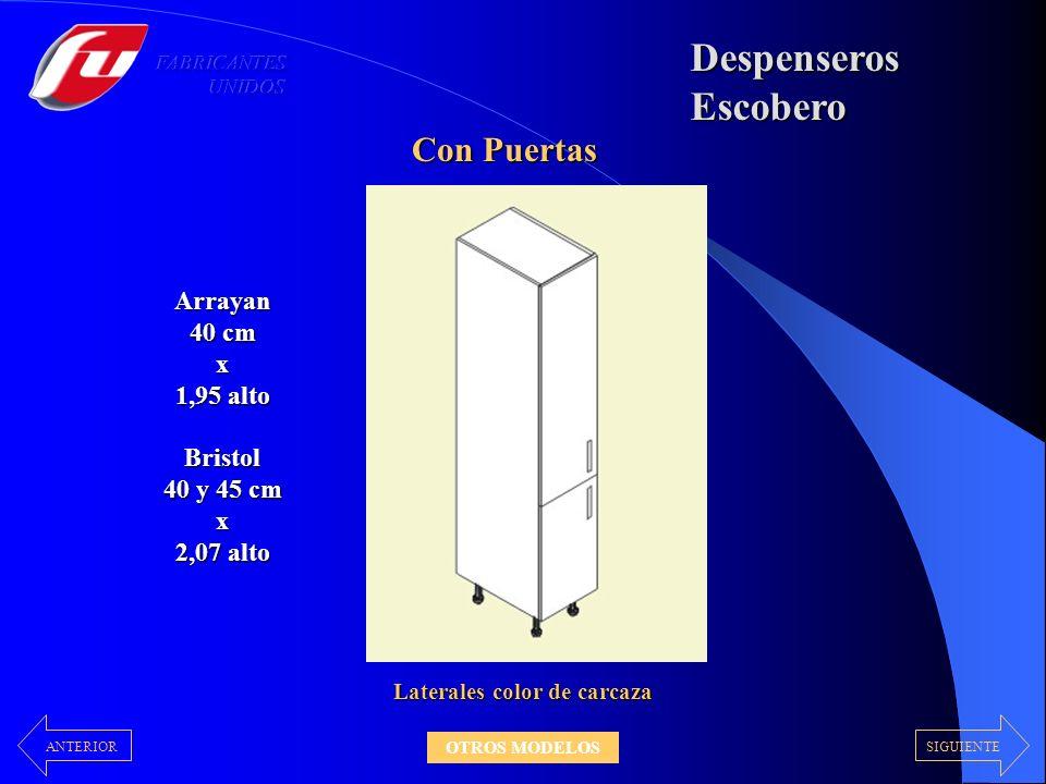DespenserosEscobero Con Puertas Laterales color de carcaza Arrayan 40 cm x 1,95 alto Bristol 40 y 45 cm x 2,07 alto SIGUIENTEANTERIOR OTROS MODELOS