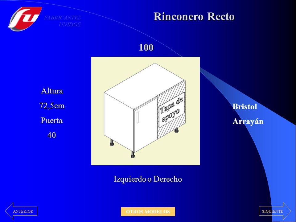 Rinconero Recto 100 Altura72,5cmPuerta40 Izquierdo o Derecho Bristol Arrayán SIGUIENTEANTERIOR OTROS MODELOS