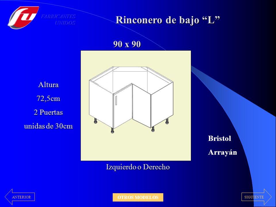 Rinconero de bajo L Altura72,5cm 2 Puertas unidas de 30cm Izquierdo o Derecho 90 x 90 Bristol Arrayán SIGUIENTEANTERIOR OTROS MODELOS