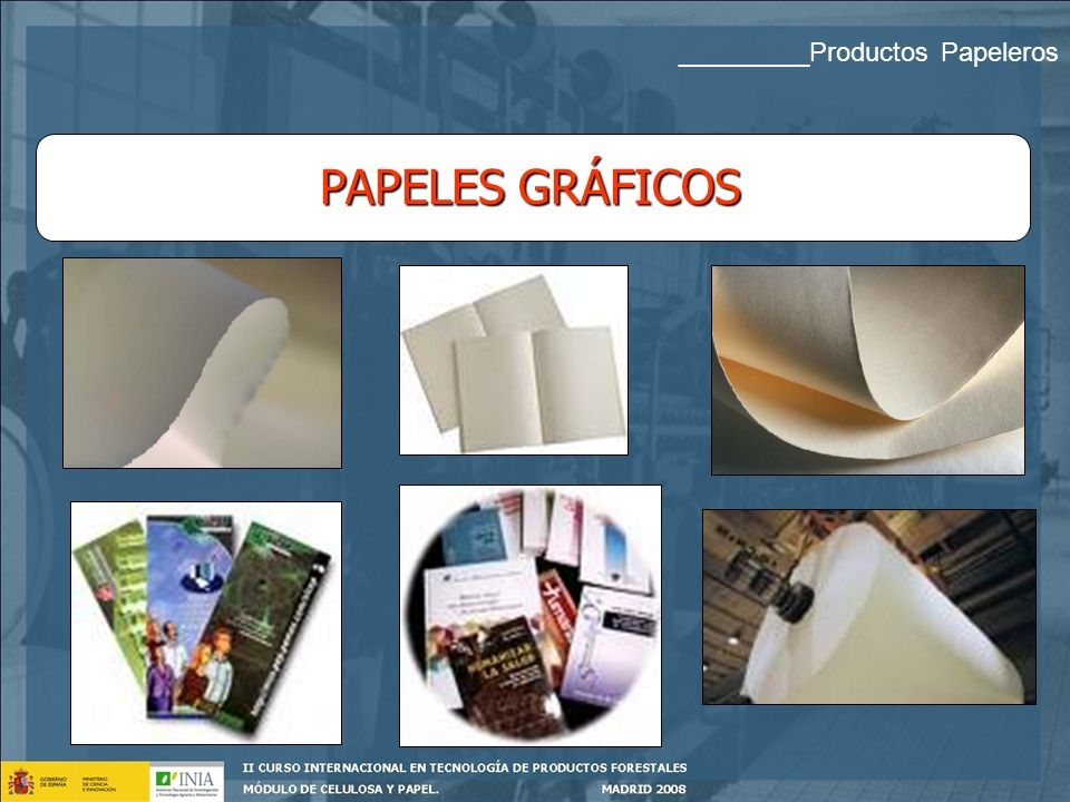 CLASIFICACIÓN DE LOS PAPELES ENFUNCIÓN DEL USO Papel higiénico y sanitario Papeles Gráficos. (P. Impresión y escritura ) Papel de envases y embalajes
