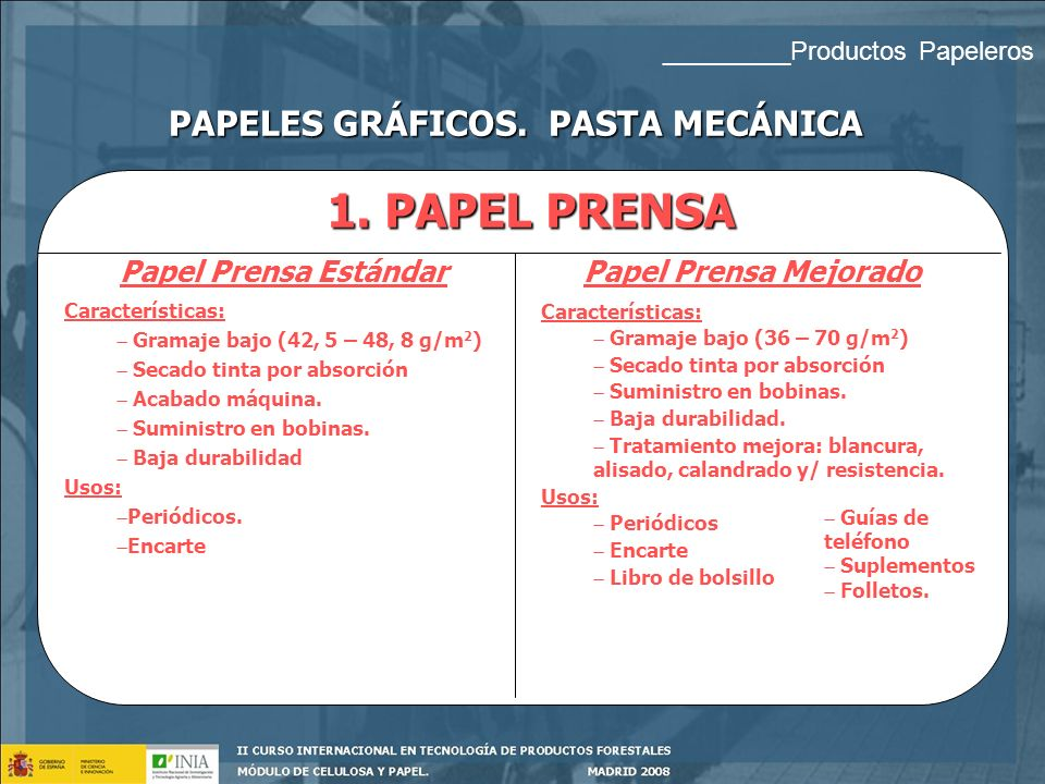 CLASIFICACIÓN PAPELES GRÁFICOS PAPELES GRÁFICOS. PASTA MECÁNICA PAPELES GRÁFICOS. PASTA QUÍMICA _________Productos Papeleros