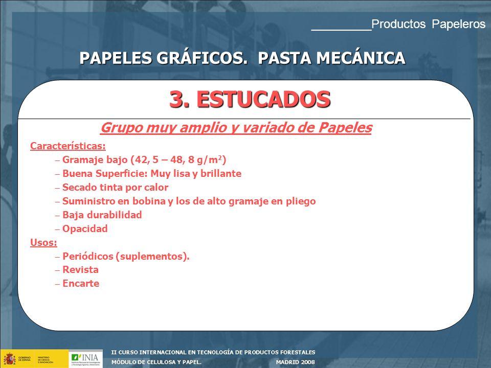 2. PAPEL SUPERCALANDRADO (SC) Características: Gramaje bajo entre 40,0 – 80 g/m 2, siendo los valores más habituales (52 – 60 g/m 2 ) Secado tinta por
