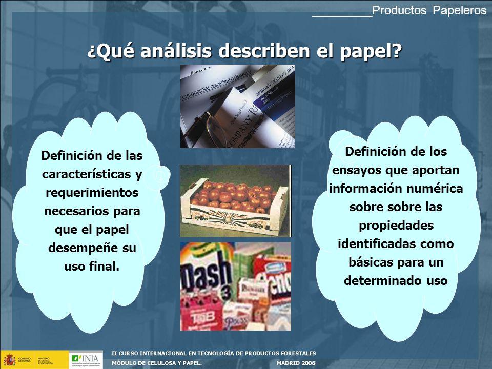 Profesora: Nuria Gómez PRODUCTOS PAPELEROS II: Ensayos de caracterización