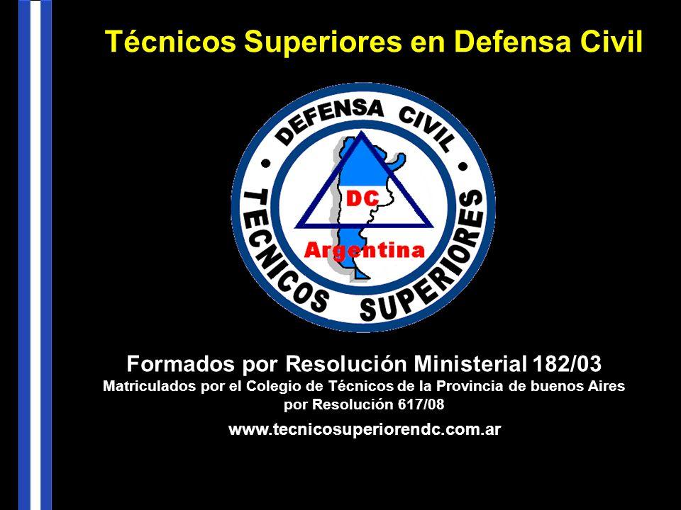 Formados por Resolución Ministerial 182/03 Matriculados por el Colegio de Técnicos de la Provincia de buenos Aires por Resolución 617/08 www.tecnicosu