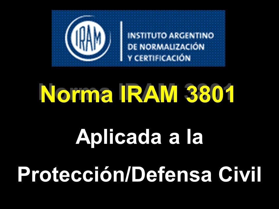 Norma IRAM 3801 Aplicada a la Protección/Defensa Civil