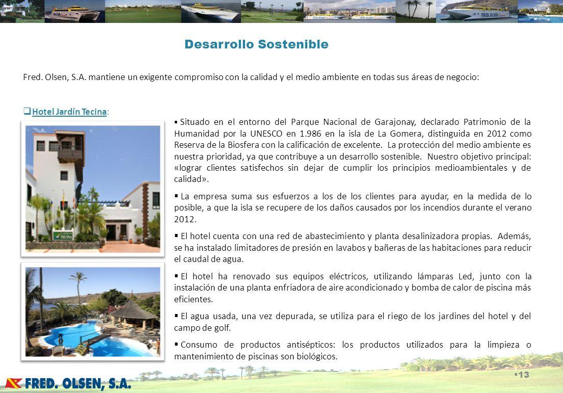 Desarrollo Sostenible Fred. Olsen, S.A. mantiene un exigente compromiso con la calidad y el medio ambiente en todas sus áreas de negocio: Hotel Jardín