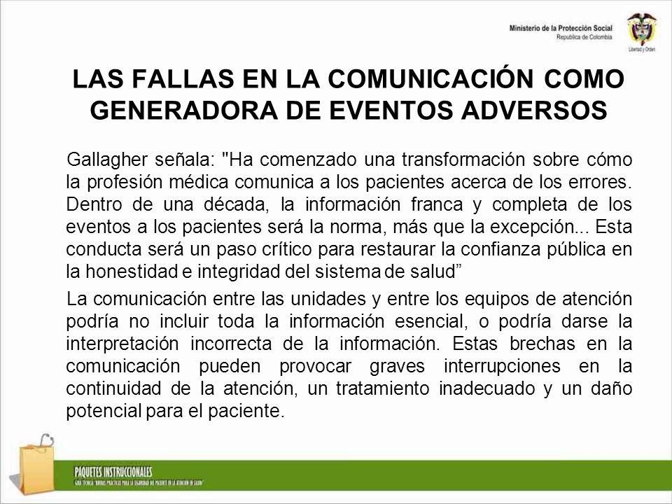 LAS FALLAS EN LA COMUNICACIÓN COMO GENERADORA DE EVENTOS ADVERSOS Gallagher señala: