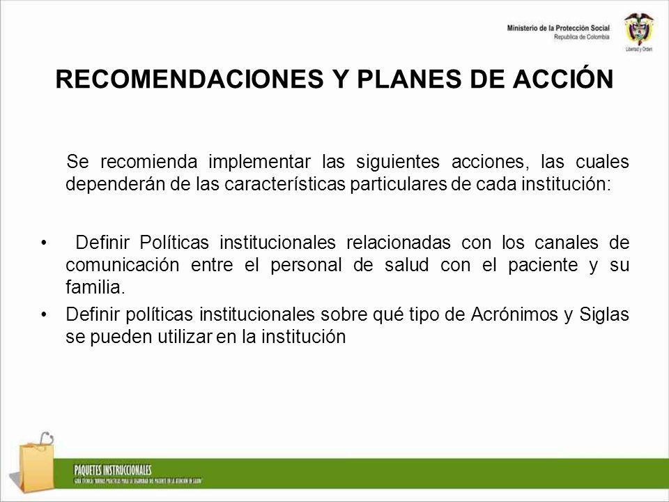 RECOMENDACIONES Y PLANES DE ACCIÓN Se recomienda implementar las siguientes acciones, las cuales dependerán de las características particulares de cad