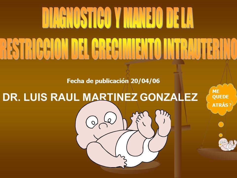 Fecha de publicación 20/04/06 DR. LUIS RAUL MARTINEZ GONZALEZ ME QUEDE ATRÁS ?