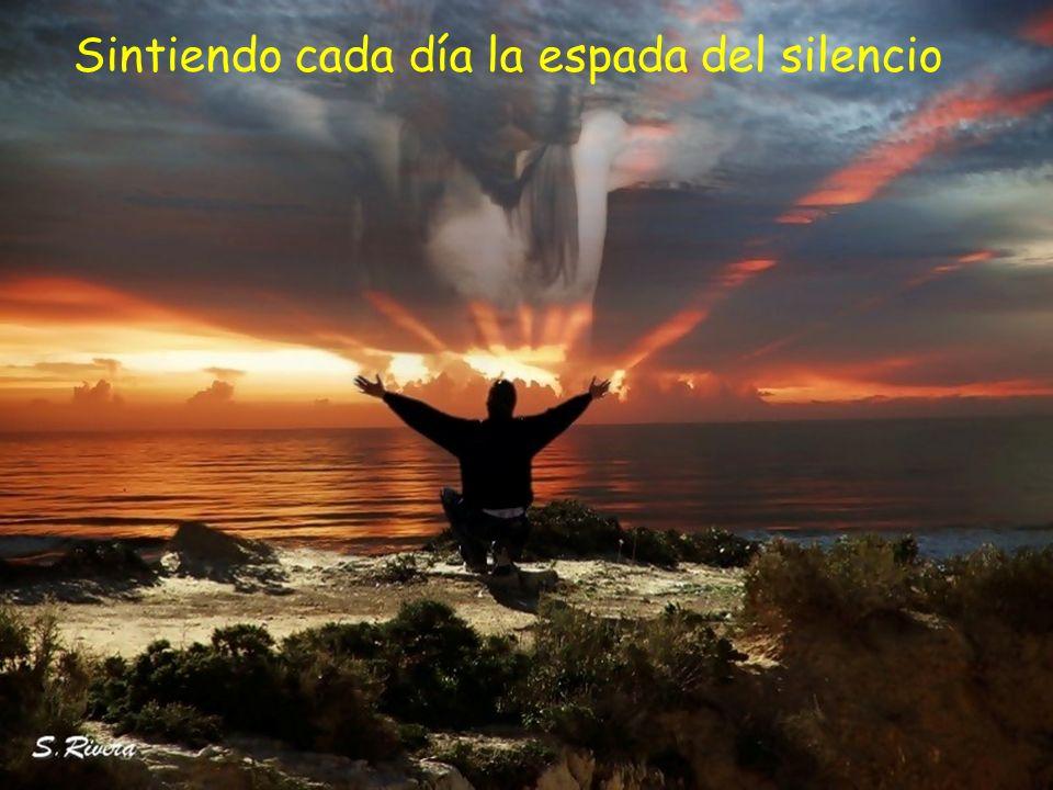 Sintiendo cada día la espada del silencio