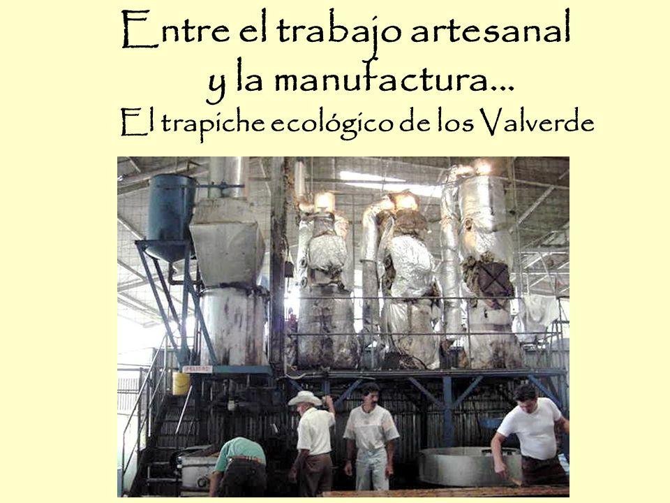 Entre el trabajo artesanal y la manufactura... El trapiche ecológico de los Valverde