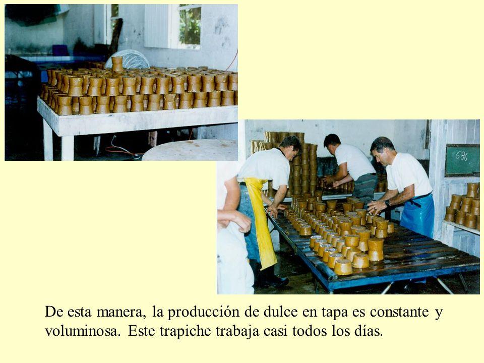 De esta manera, la producción de dulce en tapa es constante y voluminosa.