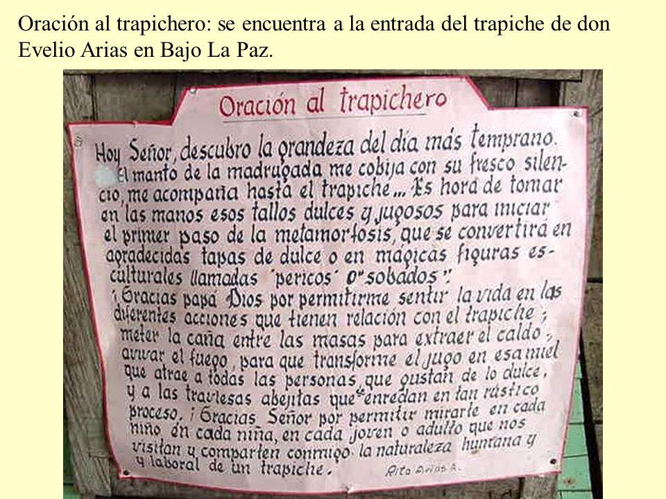 Oración al trapichero: se encuentra a la entrada del trapiche de don Evelio Arias en Bajo La Paz.