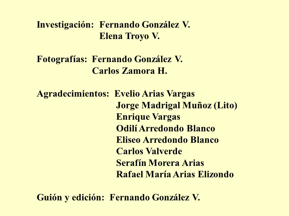 Investigación: Fernando González V.Elena Troyo V.