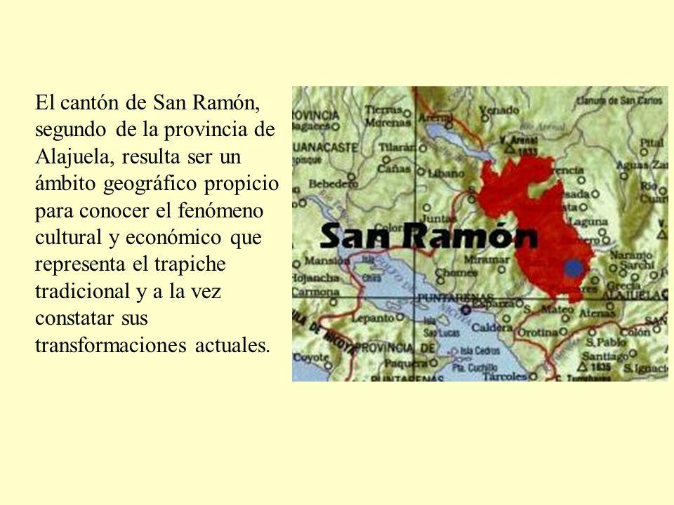 El cantón de San Ramón, segundo de la provincia de Alajuela, resulta ser un ámbito geográfico propicio para conocer el fenómeno cultural y económico que representa el trapiche tradicional y a la vez constatar sus transformaciones actuales.
