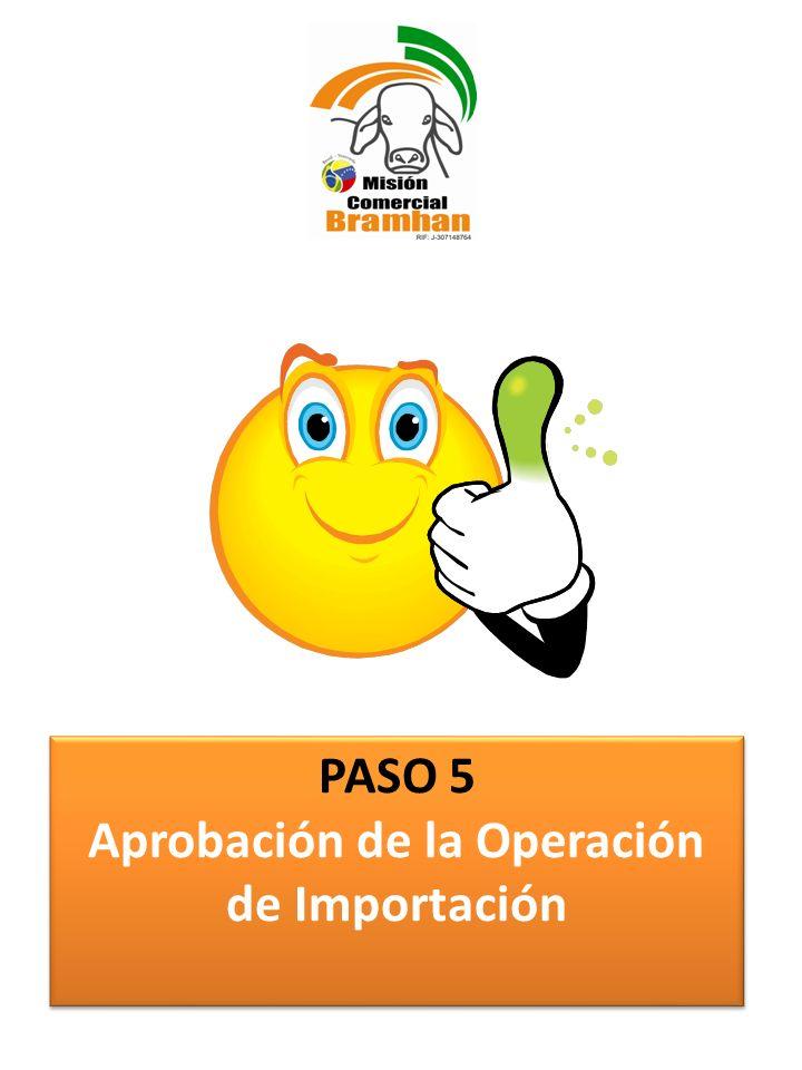 PASO 5 Aprobación de la Operación de Importación PASO 5 Aprobación de la Operación de Importación