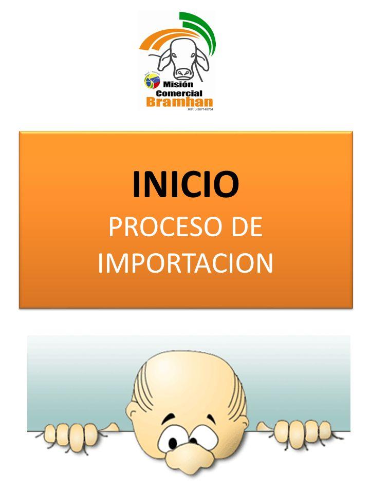 INICIO PROCESO DE IMPORTACION INICIO PROCESO DE IMPORTACION