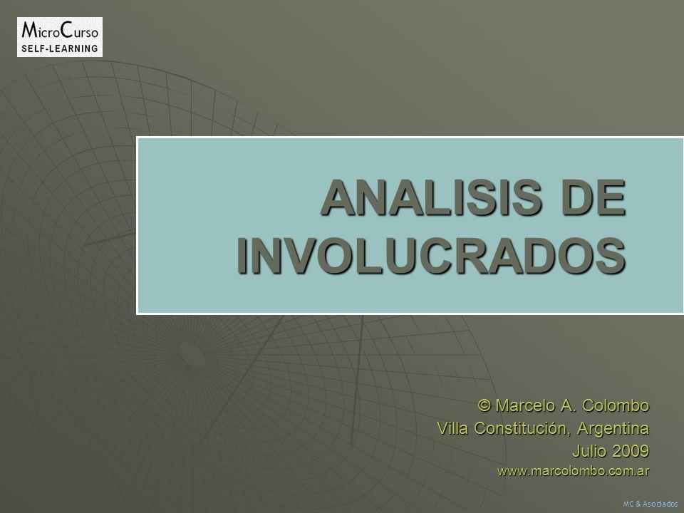 © Marcelo A. Colombo Villa Constitución, Argentina Julio 2009 www.marcolombo.com.ar ANALISIS DE INVOLUCRADOS MC & Asociados