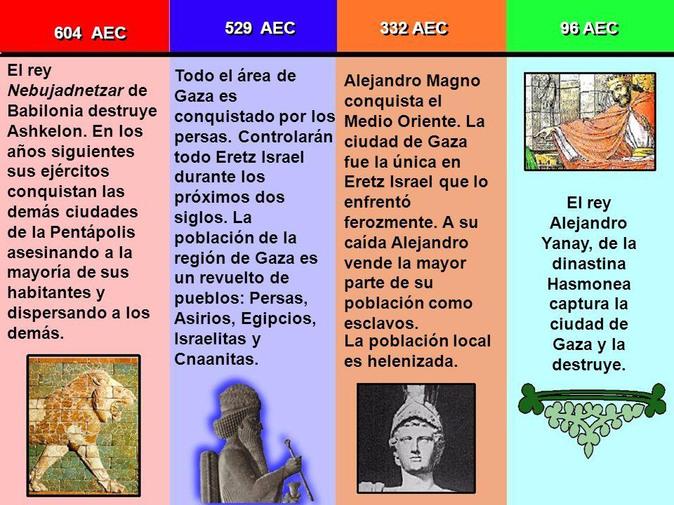 604 AEC El rey Nebujadnetzar de Babilonia destruye Ashkelon. En los años siguientes sus ejércitos conquistan las demás ciudades de la Pentápolis asesi