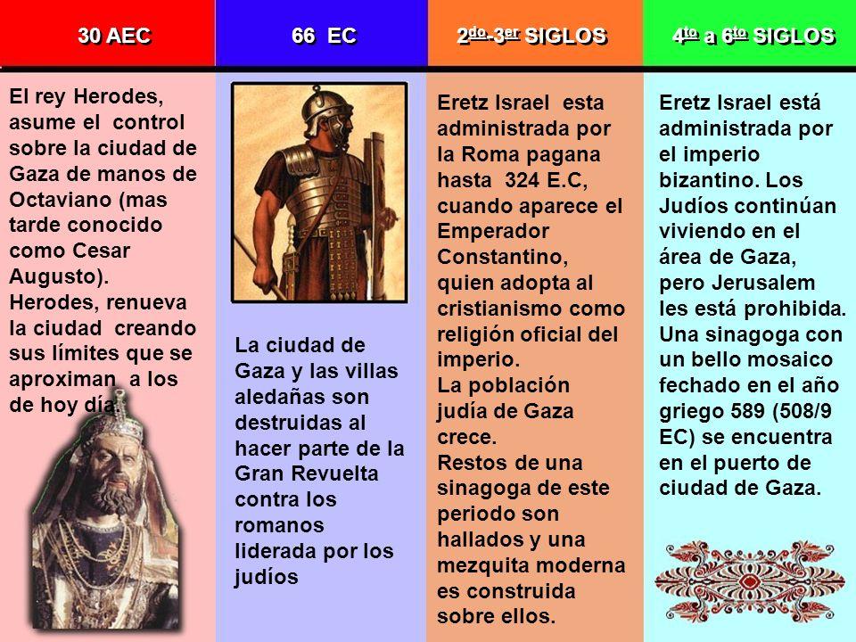 30 AEC El rey Herodes, asume el control sobre la ciudad de Gaza de manos de Octaviano (mas tarde conocido como Cesar Augusto). Herodes, renueva la ciu