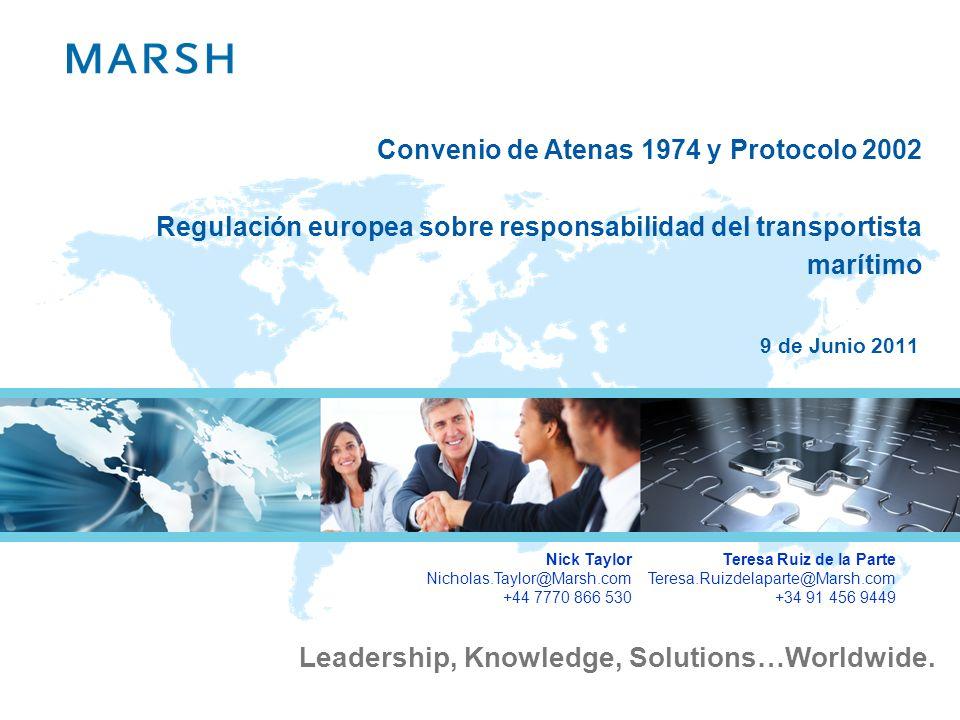 Leadership, Knowledge, Solutions…Worldwide. Convenio de Atenas 1974 y Protocolo 2002 Regulación europea sobre responsabilidad del transportista maríti