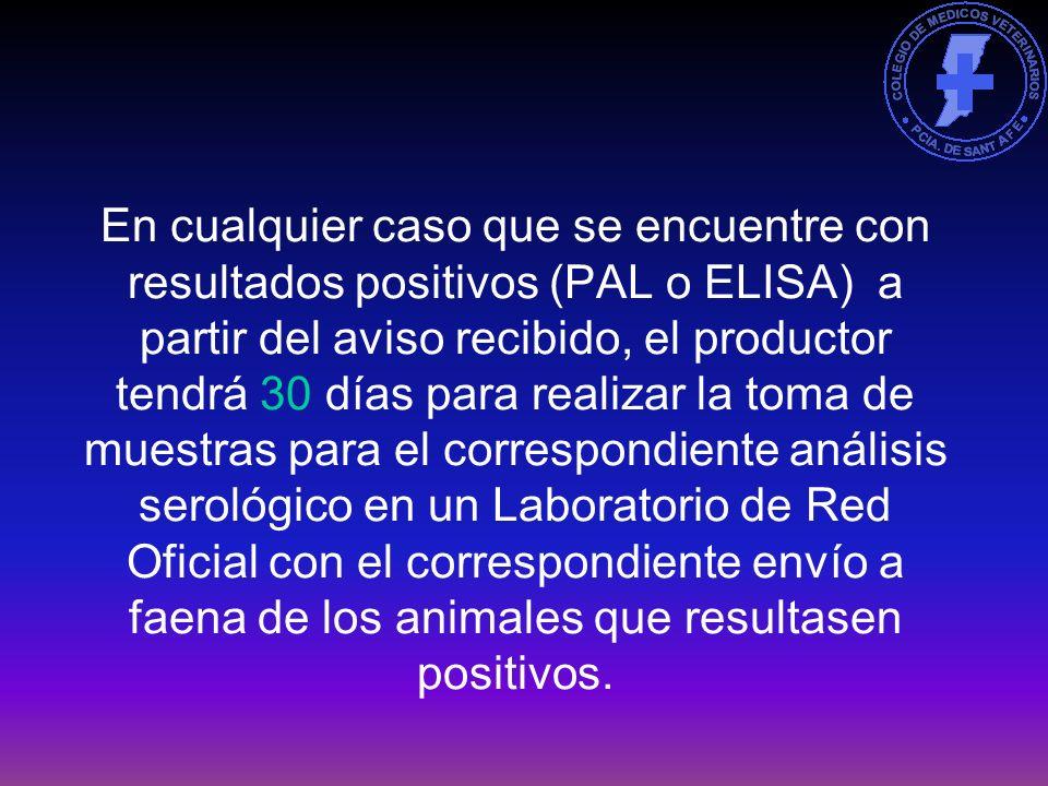 Para re certificar, el establecimiento deberá contar con los seis (6) análisis de vigilancia epidemiológica (PAL o ELISA) y una serología total a los
