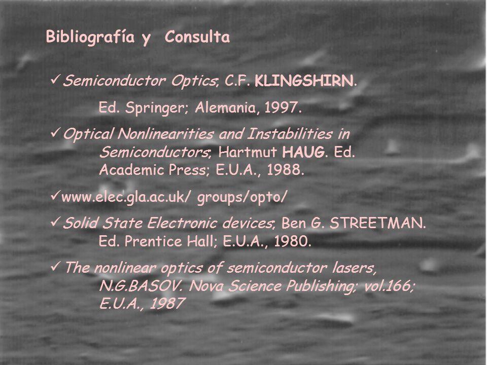 Bibliografía y Consulta Semiconductor Optics; C.F.