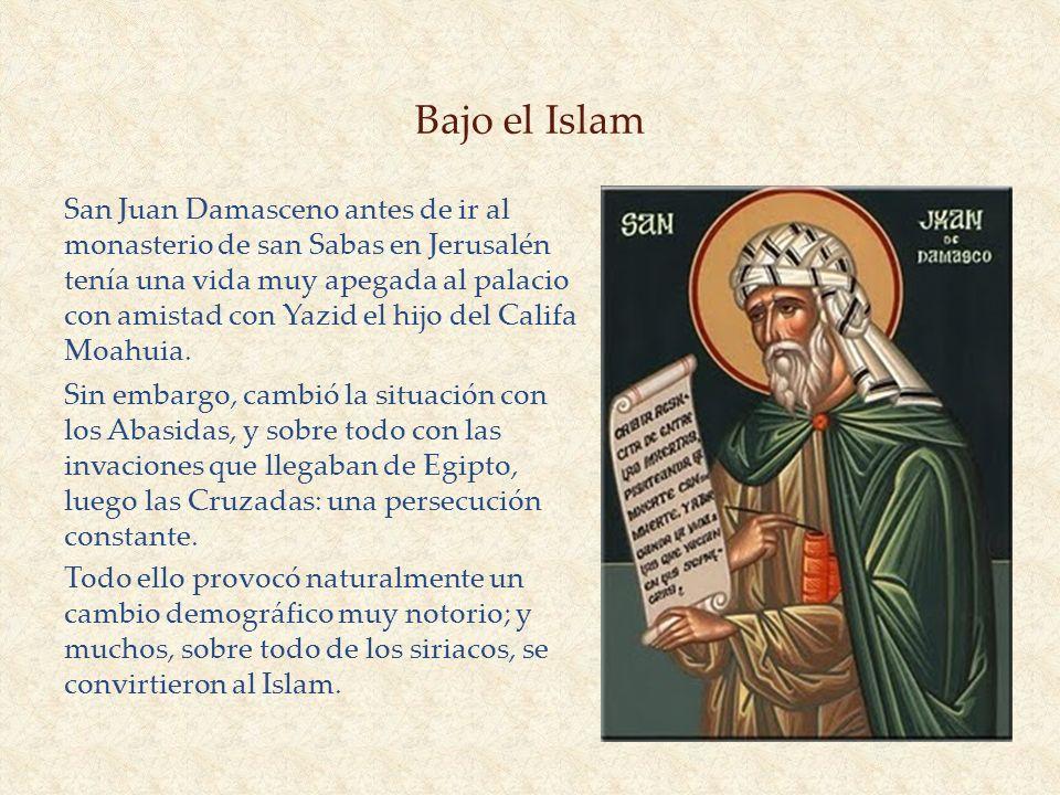 Bajo el Islam San Juan Damasceno antes de ir al monasterio de san Sabas en Jerusalén tenía una vida muy apegada al palacio con amistad con Yazid el hi