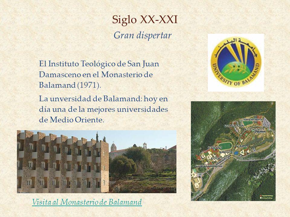 Siglo XX-XXI El Instituto Teológico de San Juan Damasceno en el Monasterio de Balamand (1971). La unversidad de Balamand: hoy en día una de la mejores