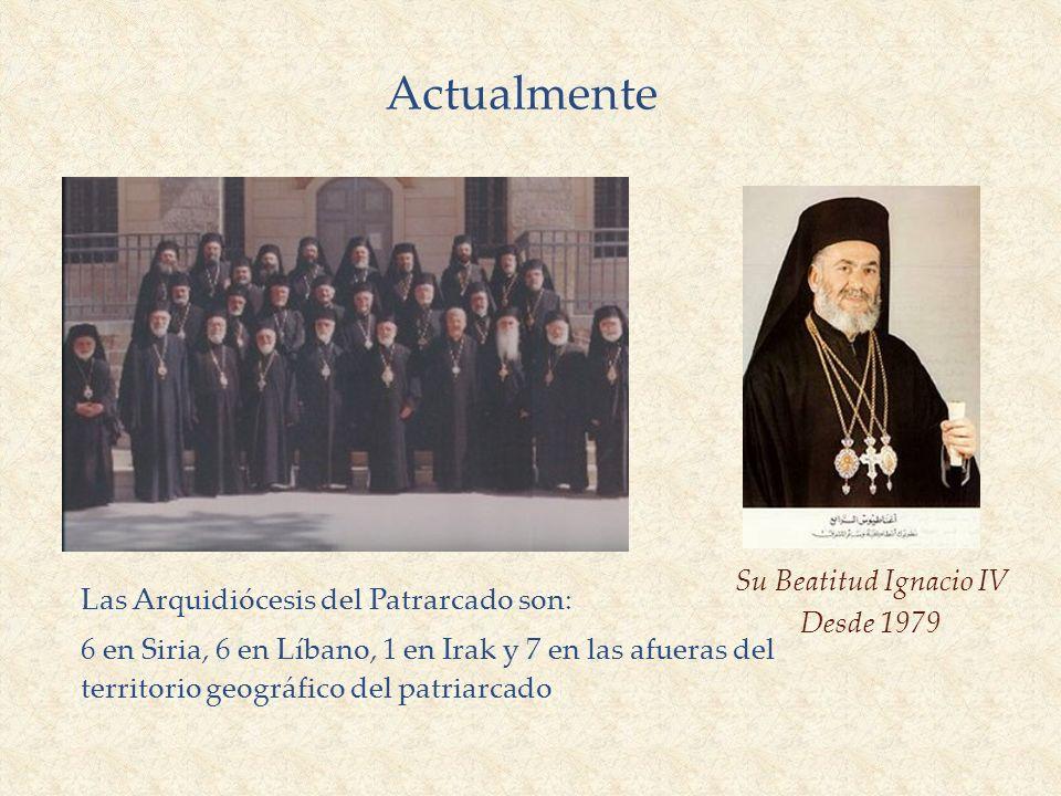 Su Beatitud Ignacio IV Desde 1979 Actualmente Las Arquidiócesis del Patrarcado son: 6 en Siria, 6 en Líbano, 1 en Irak y 7 en las afueras del territor