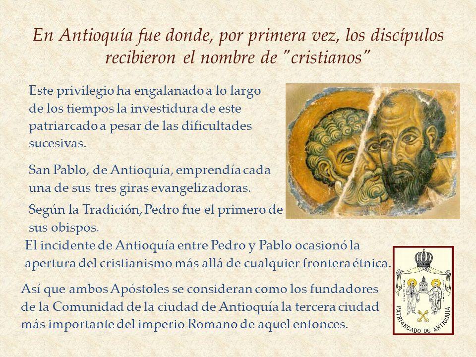 En Antioquía fue donde, por primera vez, los discípulos recibieron el nombre de