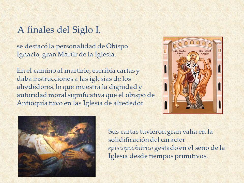 A finales del Siglo I, se destacó la personalidad de Obispo Ignacio, gran Mártir de la Iglesia. En el camino al martirio, escribía cartas y daba instr
