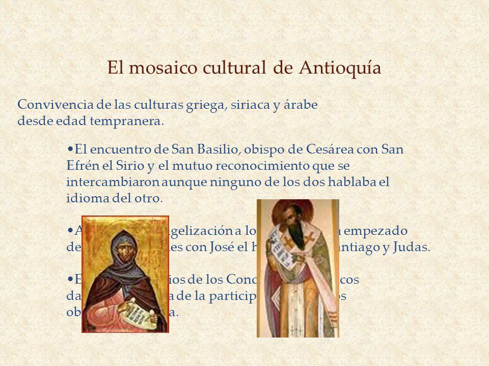 El mosaico cultural de Antioquía Convivencia de las culturas griega, siriaca y árabe desde edad tempranera. El encuentro de San Basilio, obispo de Ces