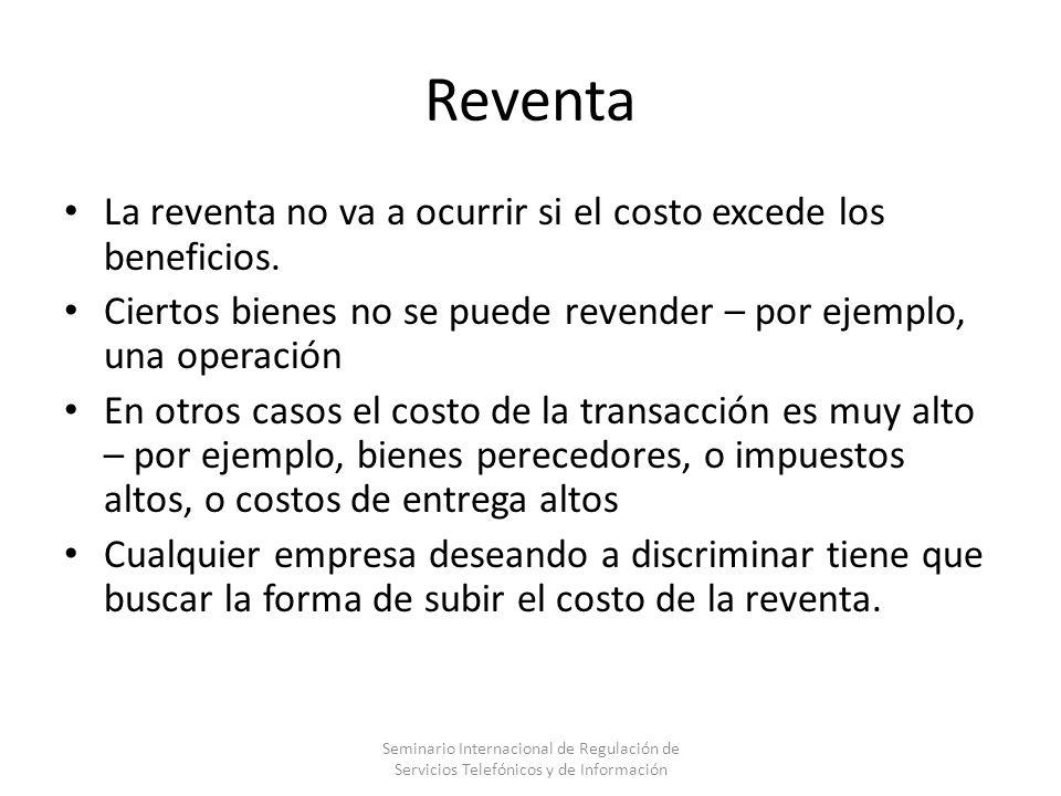 Reventa La reventa no va a ocurrir si el costo excede los beneficios. Ciertos bienes no se puede revender – por ejemplo, una operación En otros casos