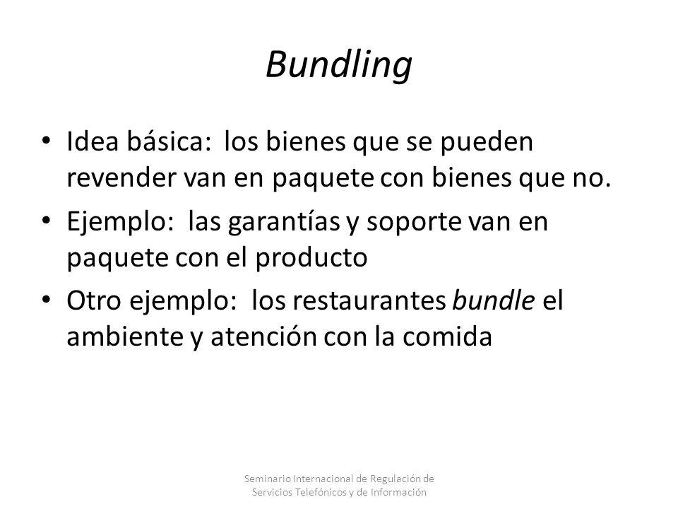 Bundling Idea básica: los bienes que se pueden revender van en paquete con bienes que no. Ejemplo: las garantías y soporte van en paquete con el produ