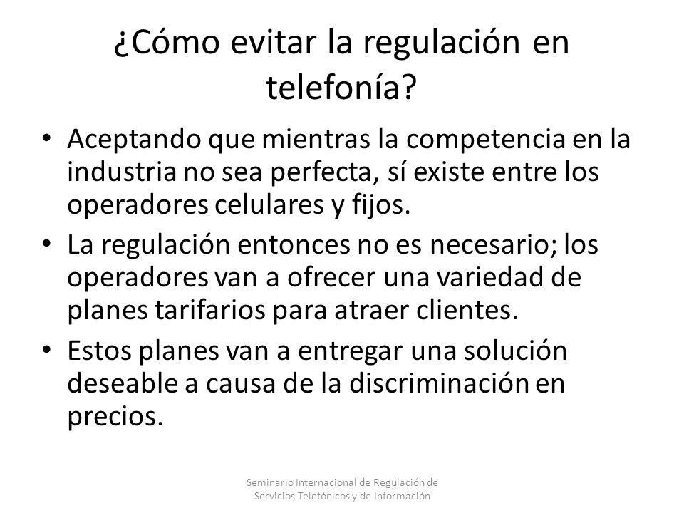 ¿Cómo evitar la regulación en telefonía? Aceptando que mientras la competencia en la industria no sea perfecta, sí existe entre los operadores celular