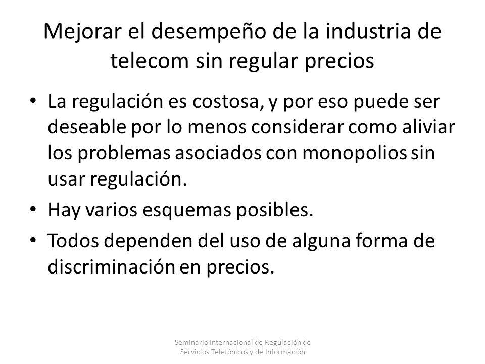 Mejorar el desempeño de la industria de telecom sin regular precios La regulación es costosa, y por eso puede ser deseable por lo menos considerar com