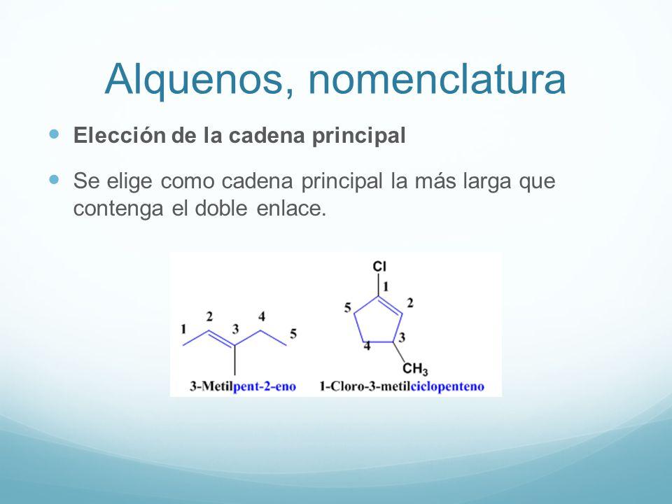 Alquenos, nomenclatura Elección de la cadena principal Se elige como cadena principal la más larga que contenga el doble enlace.