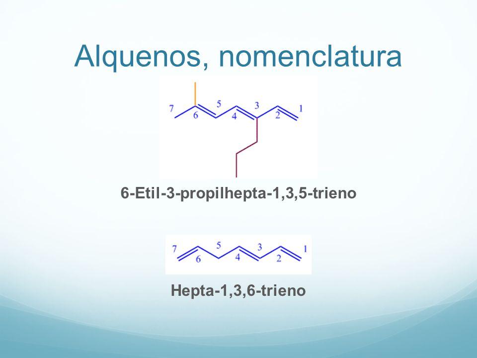 Alquenos, nomenclatura 6-Etil-3-propilhepta-1,3,5-trieno Hepta-1,3,6-trieno