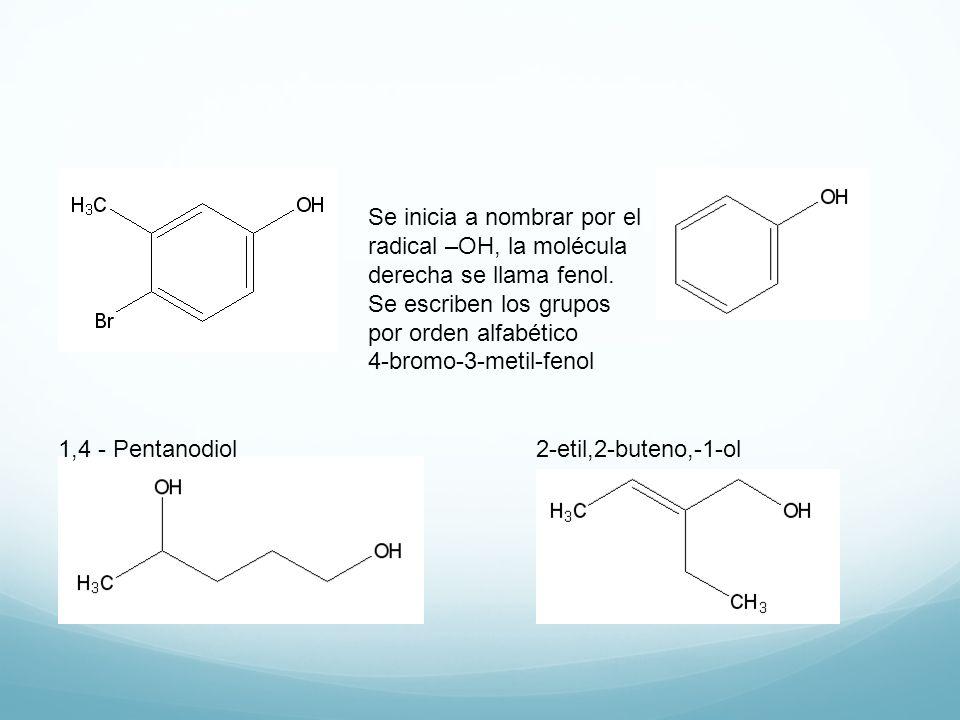 Se inicia a nombrar por el radical –OH, la molécula derecha se llama fenol. Se escriben los grupos por orden alfabético 4-bromo-3-metil-fenol 1,4 - Pe