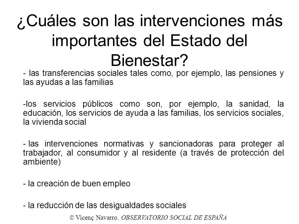 ¿Cuáles son las intervenciones más importantes del Estado del Bienestar? - las transferencias sociales tales como, por ejemplo, las pensiones y las ay