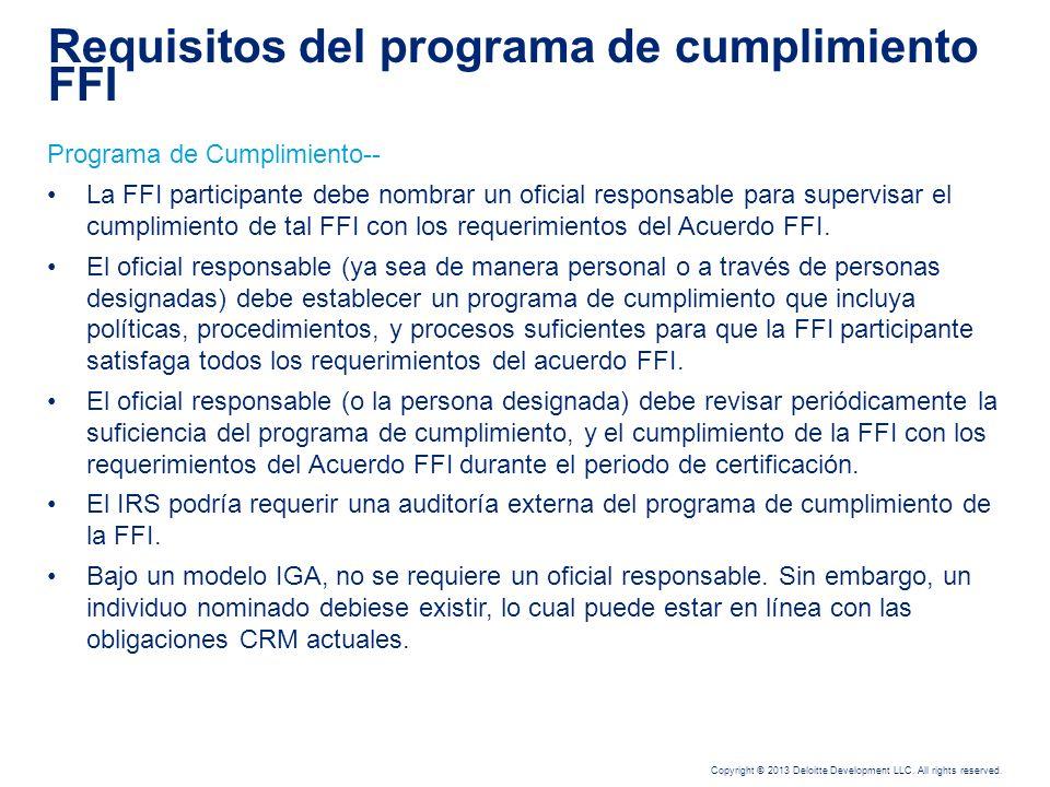 Copyright © 2013 Deloitte Development LLC. All rights reserved. Las FFIs realizarán un proceso de registro en línea 100% seguro utilizando un portal w