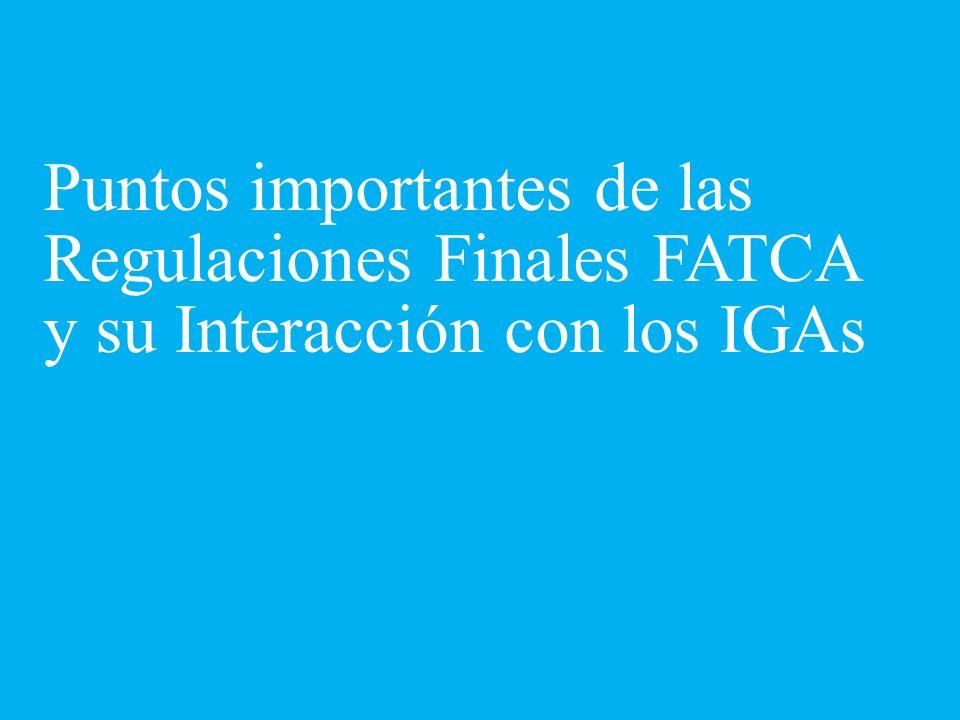 Puntos importantes de las Regulaciones Finales FATCA y su Interacción con los IGAs
