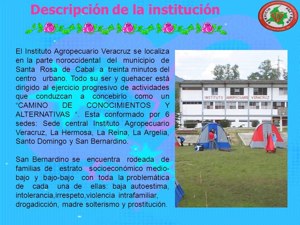 Descripción de la institución El Instituto Agropecuario Veracruz se localiza en la parte noroccidental del municipio de Santa Rosa de Cabal a treinta minutos del centro urbano.