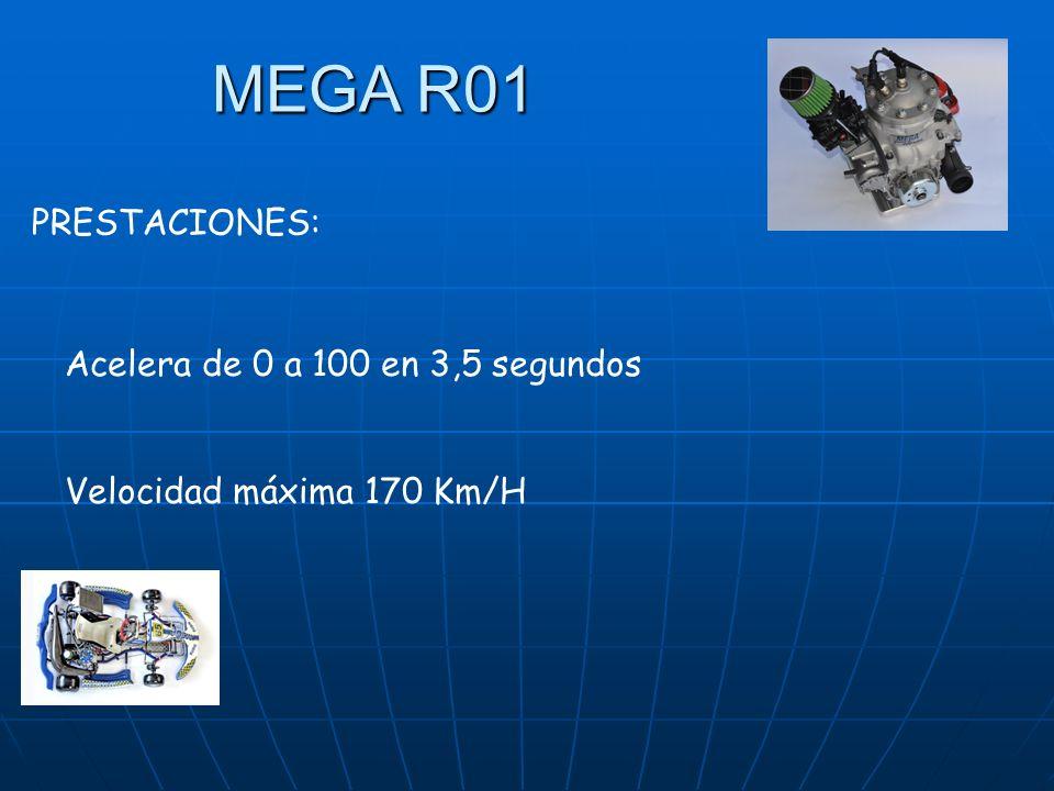 MEGA R01 PRESTACIONES: Acelera de 0 a 100 en 3,5 segundos Velocidad máxima 170 Km/H