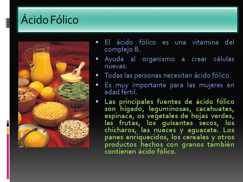 Ácido Fólico El ácido fólico es una vitamina del complejo B. Ayuda al organismo a crear células nuevas. Todas las personas necesitan ácido fólico. Es