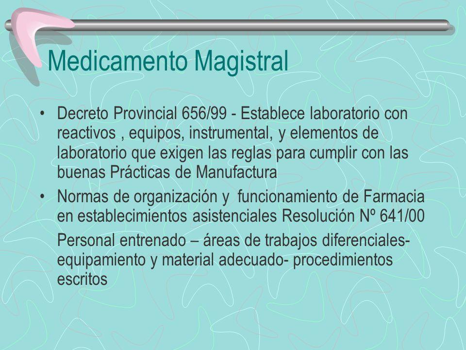 MEDICAMENTO MAGISTRAL Preparaciones extemporáneas e individualizadas por pacientes Preparado bajo la Dirección Técnica de un Farmacéutico Se utilizan principios activos legalmente reconocidos
