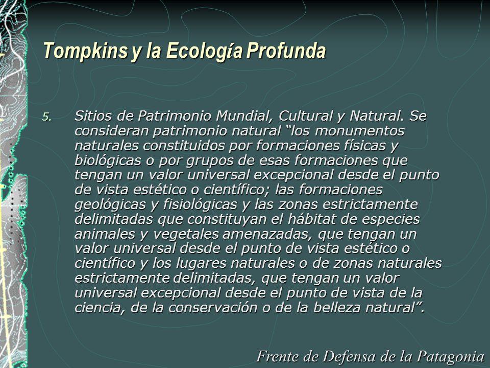 Tompkins y la Ecolog í a Profunda 5. Sitios de Patrimonio Mundial, Cultural y Natural.