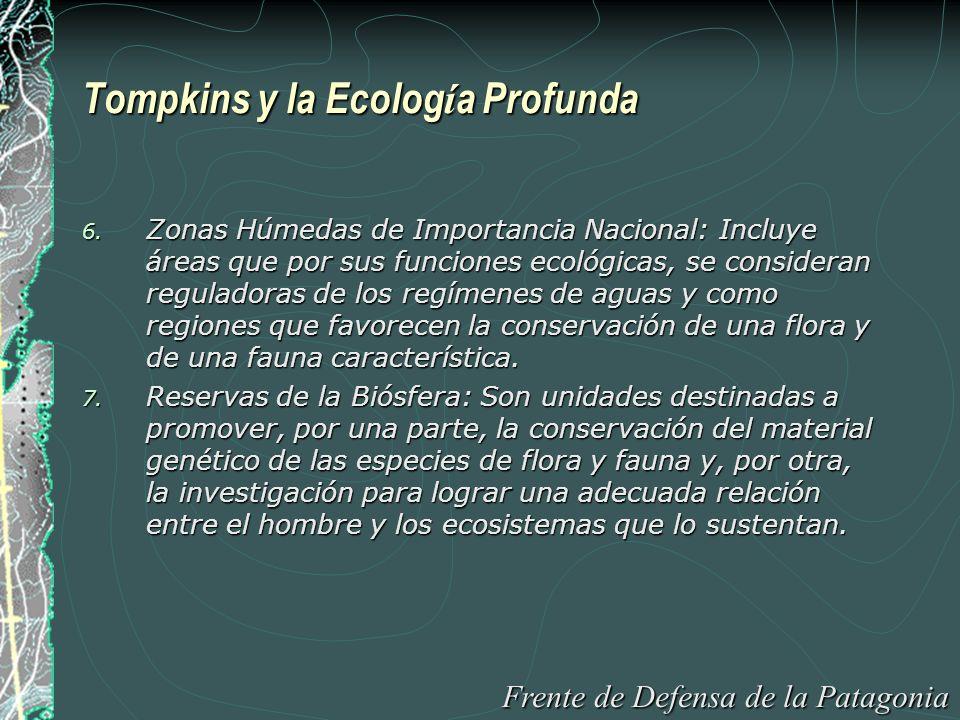 Tompkins y la Ecolog í a Profunda 8.Áreas de Interés Científico.